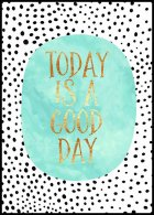 Today is a Good Day Poster